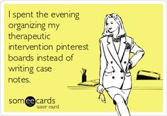 I spent the evening organizing my therapeutic intervention pinterest boards instead of writing case notes.