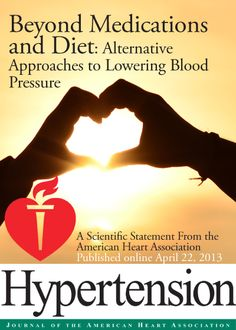 "From ABIHM President's Choice...Alternative treatments receive attention from the American Heart Association, with the strongest evidence for exercise (if you consider exercise ""alternative""!), transcendental meditation, biofeedback, isometric handgrip, and device guided breathing methods.  Full text, additional data and references available online from Hypertension, Journal of the American Heart Association."