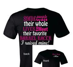 edc91a2634b Need this for my mom! Barrel Racing Shirts
