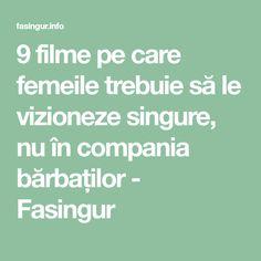 9 filme pe care femeile trebuie să le vizioneze singure, nu în compania bărbaților - Fasingur Math Equations, Nature, Hair, Movie, Naturaleza, Nature Illustration, Off Grid, Strengthen Hair, Natural