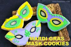 Haniela's: Mardi Gras Mask Cookies Decorated with Royal Icing...the directions are in a video on the site