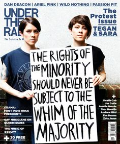 Under the Radar magazine Tegan and Sara Barack Obama Gay musicians Protest issue Tegan And Sara, Angst Quotes, Me Quotes, Protest Signs, Protest Posters, Protest Art, Estilo Real, Intersectional Feminism, Equal Rights