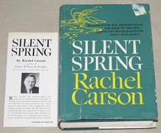 Silent Spring by Rachel Carlson —Sounded the warning in 1962.