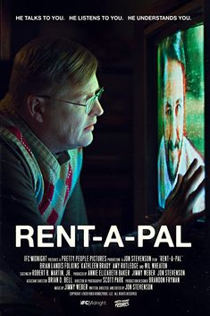Rent-A-Pal (2020) Set in 1990, a lonely bachelor named David (Brian Landis Folkins) searches for an escape from the day-to-day drudgery of caring for his aging mother (Kathleen Brady). While seeking a partner through a video dating service, he discovers a strange VHS tape called Rent-A-Pal. Hosted by the charming and charismatic Andy (Wil Wheaton), the tape offers him much-needed company, compassion, and friendship. But, Andy's friendship comes at a cost, and David desperately...