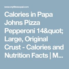 "Calories in Papa Johns Pizza Pepperoni 14"" Large, Original Crust - Calories and Nutrition Facts 