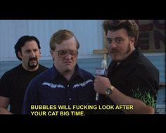 Ricky: Bubbles will fucking look after your cat big time. Trailer Park Boys Quotes, Sunnyvale Trailer Park, Boys Life, Tv Show Quotes, Best Tv, Laugh Out Loud, Movie Tv, Hilarious, Funny Shit