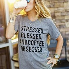 Stressed Blessed and Coffee Obsessed so cute!