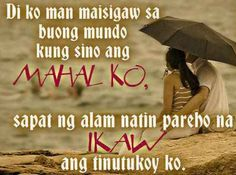 Inspirational Tagalog Love Quotes and Sayings with images and pictures. Funny and true love tagalog quotes for her and for him. Love quotes for all! Tagalog Quotes Patama, Tagalog Quotes Hugot Funny, Hugot Quotes, Tagalog Love Quotes, Pick Up Lines Tagalog, Hugot Lines Tagalog Love, Love Quotes With Images, Cute Love Quotes, Love Quotes For Him