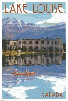 Banff, Canada - Lake Louise - Lantern Press Artwork (Art Print Available) Yellowstone National Park, National Parks, Pride Of America, Voyage Canada, Singles Cruise, Sites Touristiques, Plakat Design, Art Deco Posters, Vintage Travel Posters