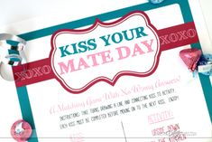 Kiss Your Mate Day  Password: KISSING