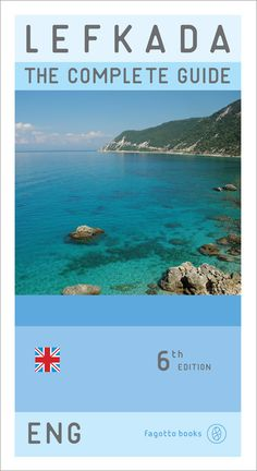 Lefkada the complete guide (eng) - Fagotto Books Highland Village, All We Know, Greek Islands, Travel Guide, Natural Beauty, Greece, Explore, Discovery, Beaches