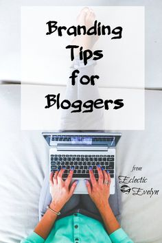 Branding Tips for Blogger EclecticEvelyn.com