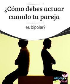 ¿Cómo debes actuar cuando tu pareja es bipolar?  El trastorno bipolar afecta las emociones. Por esto interfiere comúnmente en las relaciones afectivas, y sobre todo en las de pareja.