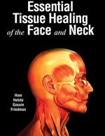 Hom - Essential Tissue Healing of the Face and Neck