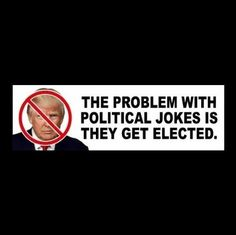 "Funny ""THE PROBLEM WITH POLITICAL JOKES"" Anti Donald Trump BUMPER STICKER decal"