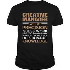 Creative Manager We Do Precision Guess Work Knowledge T-Shirts, Hoodies