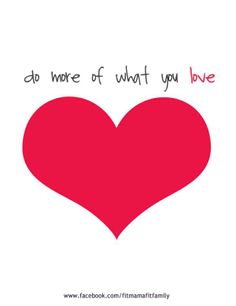 Do more of what you LOVE...today! Don't waste your life fighting for something you don't even want. #fitness #healthy #success #weightloss #succeed #business #inspiration www.facebook.com/fitmamafitfamily