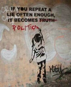 "street-art: "" vinylstatic: "" Banksy ♥ "" If you repeat a lie often enough, it becomes truth politics "" Urbane Kunst, Bansky, Political Art, Political Quotes, Political Strategy, Political Beliefs, Political Discussion, Political Issues, Street Art Graffiti"