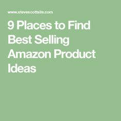 9 Places to Find Best Selling Amazon Product Ideas