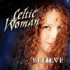 celtic woman - believe