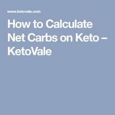 How to Calculate Net Carbs on Keto – KetoVale