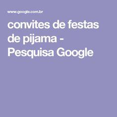 convites de festas de pijama - Pesquisa Google