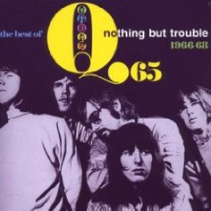 Nothing but Trouble: The Best of Q65 1966-68 $17.98