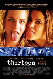 Thirteen. This movie only made me grateful for not having a slut ass younger sister