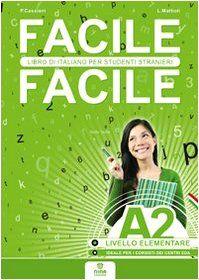 Scaricare Facile Facile A2 Italiano Per Studenti Stranieri A2