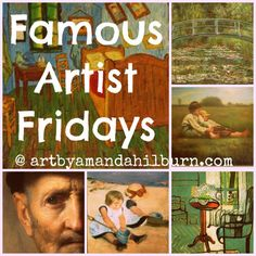 Famous Artist Fridays: Van Gogh (other artists here too, including O'Keeffe, Grandma Moses, Whistler, Ansel Adams, Seurat, Monet and Rembrandt)