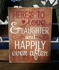 Here's To Love & Laughter And Happily Ever After sign - Kelly Belly Boo-tique