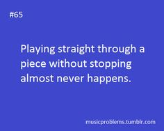 Only in final rehearsal and show time my friend. Orchestra Problems, Orchestra Humor, Flute Problems, Band Problems, Band Nerd, Nerd Geek, I Love Music, Sound Of Music, Music Jokes