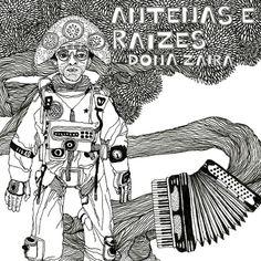Colaboração da Gorete - beautiful illustrations and design concept for Dona Zaira new album, Antenas de Raizes