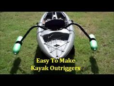 EASY Homemade Kayak Outriggers - Pontoons - Stabilizers ~DIY - YouTube