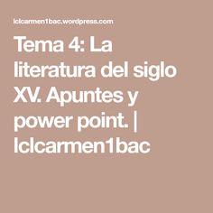 Tema 4: La literatura del siglo XV. Apuntes y power point.   lclcarmen1bac Ap Literature, Ideas, 15th Century, Books, Thoughts