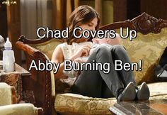 Days of Our Lives (DOOL) Spoilers: Chad Covers Up Abigail's Attempted Murder of Ben – Hides Truth About Fire