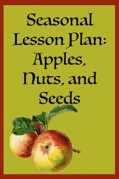 Seasonal Lesson Plan - Apples, Nuts, and Seeds   from Blue Bells and Cockle Shells