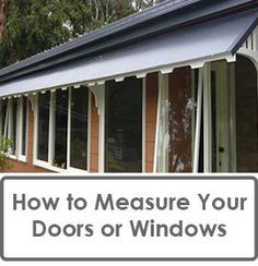How To Measure Your Doors Or Windows Prior to Ordering a Window or Door Canopy Kit & I bet we could make this for the east and west facing windows at ...