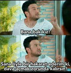Dava açmak zorunda kalırsın! Funny Share, Famous Memes, Inspiring Things, Fun Comics, Funny Pins, Favorite Tv Shows, The Funny, Quotations, Turkish Actors