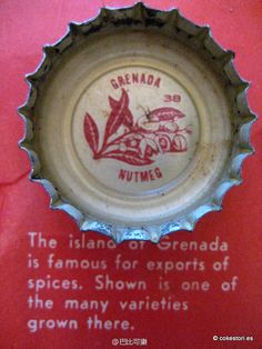 1962 Tour the World with Coke Cap #38 Grenada – Nutmeg: The island of Grenada is famous for exports of spices. Shown is one of the many varieties grown there.