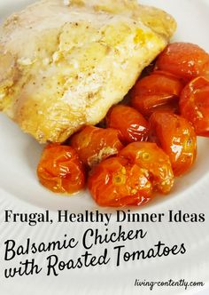 Most people think a healthy dinner is an expensive one. Defy the odds and make a frugal, healthy dinner with this balsamic chicken with roasted tomatoes!