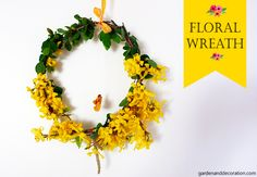 Here is a playful DIY idea to decorate your door: a floral wreath made with yellow forsythias twigs. A simple and cute idea for this Easter! Different Flowers, Some Ideas, How To Make Wreaths, Twine, Flower Arrangements, Floral Wreath, Easter, Doors, Decoration