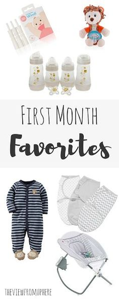 First Month Favorites; Mam Bottles; Carters Pajamas; SwaddleMe Swaddles; RockNplay; Nuby  Pacifier; First Month Baby; One Month Old