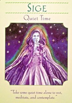 Sige ~ Quiet Time, from the Goddess Guidance Oracle Card deck, by Doreen Virtue, Ph.D