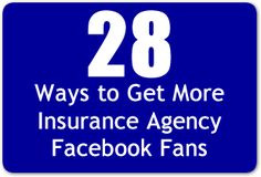 28 Ways to Get More Insurance Agency Facebook Fans