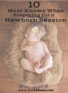 10 Must Knows When Preparing for a Newborn Session, Newborn Photography, Baby Pictures, Newborn Session