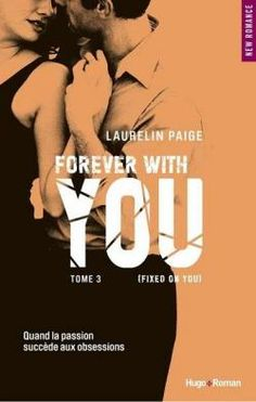 Fixed, tome 3 : Forever With You par Laurelin Paige