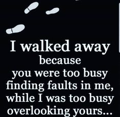 I can walk away and still forgive you for everything you have done, I just realized that I don't deserve the emotional/mental/verbal abuse from you and decided to wall away and be happy Quotable Quotes, Wisdom Quotes, True Quotes, Motivational Quotes, Funny Quotes, Stupid Boy Quotes, Fool Quotes, Life Quotes Love, Great Quotes
