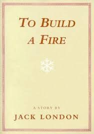 FREE Online Survival Classic -  To Build a Fire.  Jack London is the author of great books like Call of the Wild and White Fang.