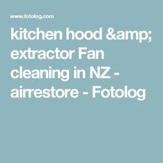 kitchen hood & extractor Fan cleaning in NZ - airrestore - Fotolog